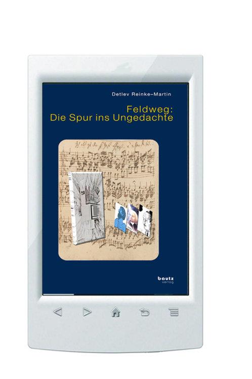E-Book/ Detlev Reinke–Martin - Feldweg: Die Spur ins Ungedachte