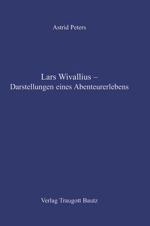 Lars Wivallius – Darstellungen eines Abenteurerlebens