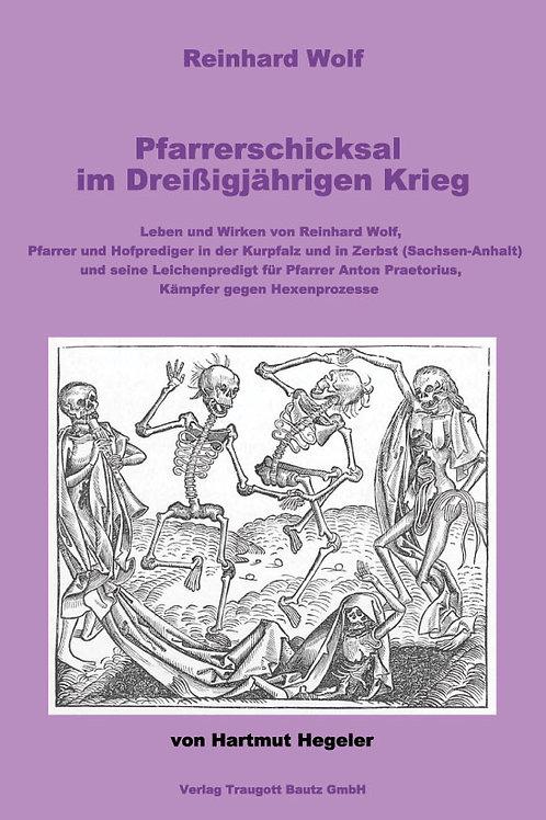 Reinhard Wolf. Pfarrerschicksal im Dreißigjährigen Krieg