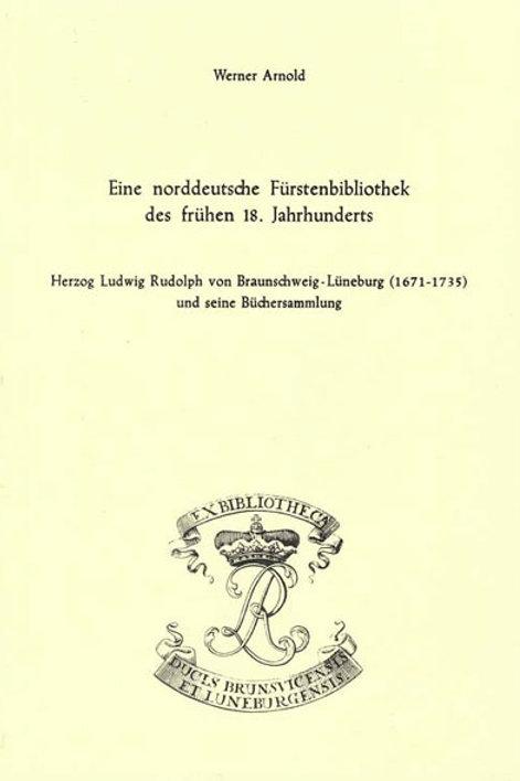 Eine norddeutsche Fürstenbibliothek des frühen 18. Jahrhunderts
