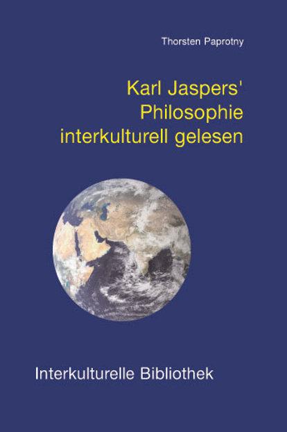 Karl Jaspers' Philosophie interkulturell gelesen