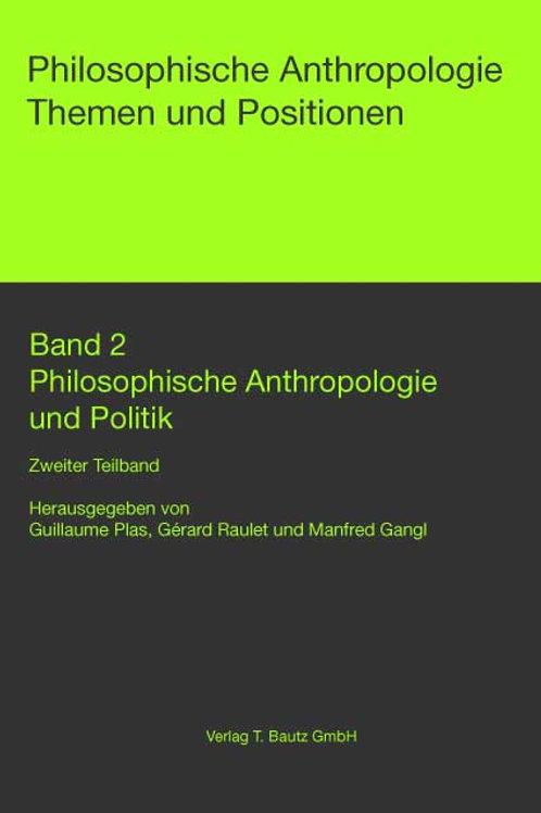 Philosophische Anthropologie und Politik Zweiter Teilband