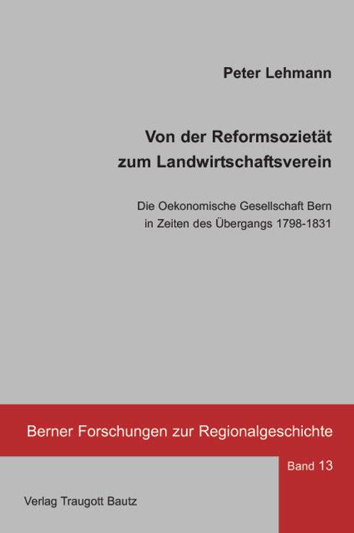 Peter Lehmann - Von der Reformsozietät zum Landwirtschaftsverein
