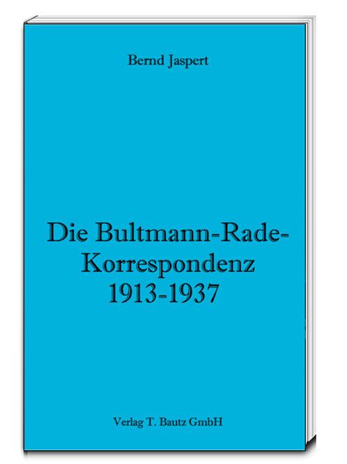 Bernd Jaspert - Die Bultmann-Rade-Korrespondenz