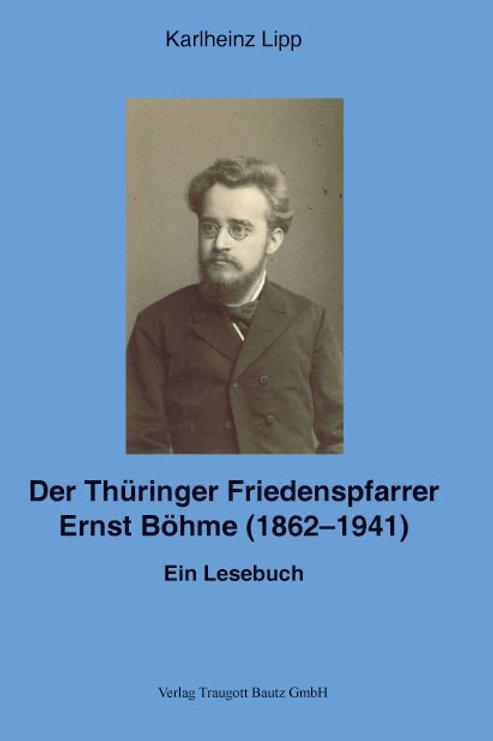 Der Thüringer Friedenspfarrer Ernst Böhme (1862-1941)