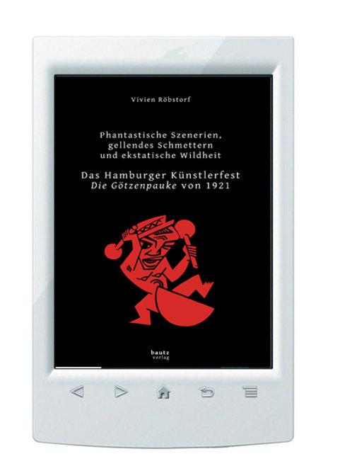 E-Book/ Vivien Röbstorf - Das Hamburger Künstlerfest - Die Götzenpauke von 1921