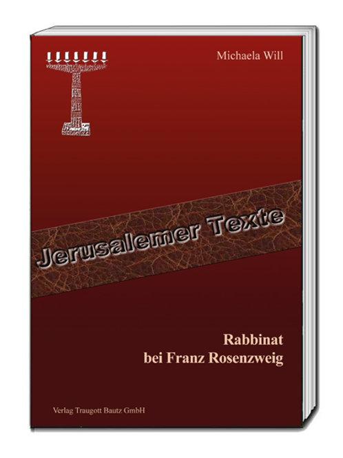 Michaela Will - Rabbinat bei Franz Rosenzweig
