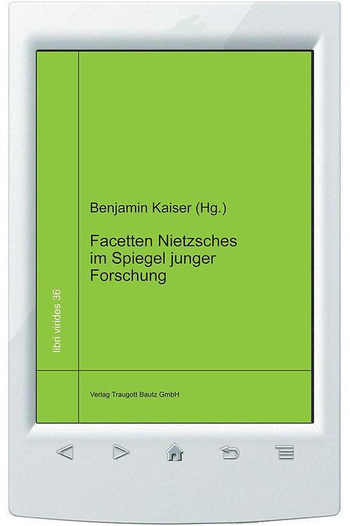 E-Book Benjamin Kaiser (Hg.) Facetten Nietzsches im Spiegel junger Forschung