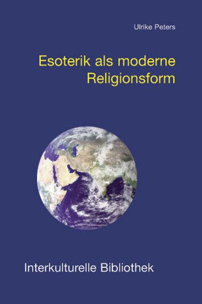 Ulrike Peters - Esoterik als moderne Religionsform