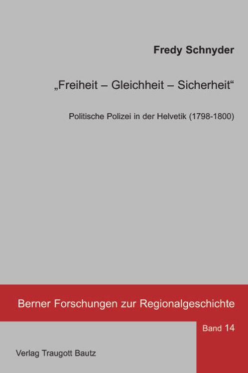 """Fredy Schnyder """"Freiheit – Gleichheit – Sicherheit"""""""