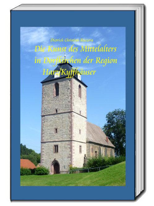 Dietrich Christian Kuczera-Die Kunst des Mittelalters in Dorfkirchen der Region