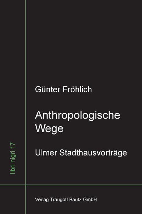Günter Fröhlich - Anthropologische Wege