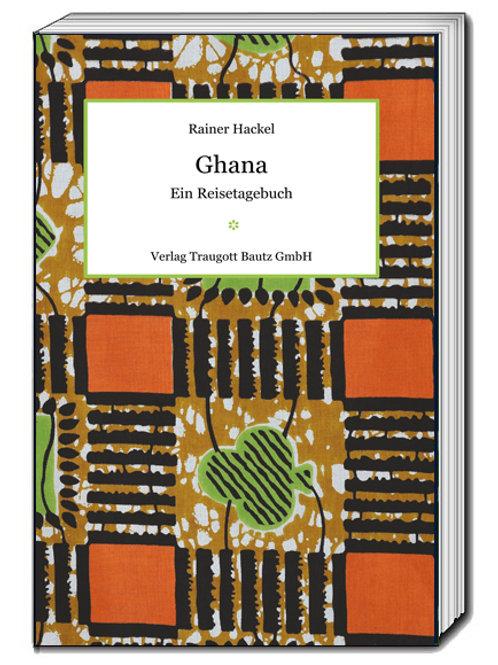 Rainer Hackel - Ghana Ein Reisetagebuch