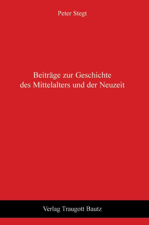 Beiträge zur Geschichte des Mittelalters und der Neuzeit