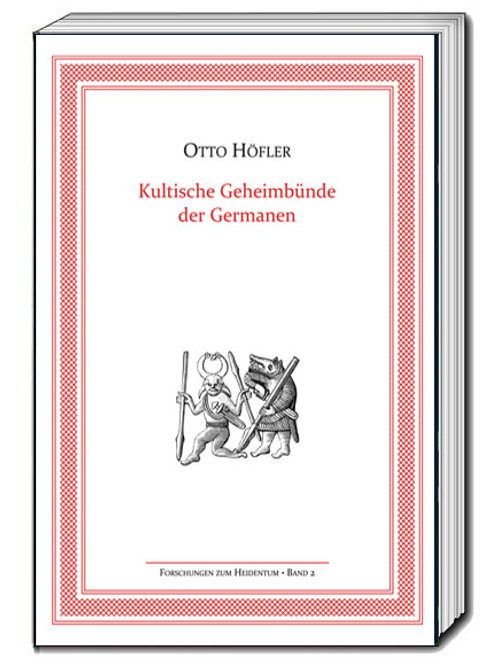 Otto Höfler - Kultische Geheimbünde der Germanen