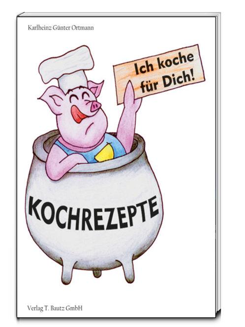 Karlheinz Günter Ortmann - Ich koche für Dich!