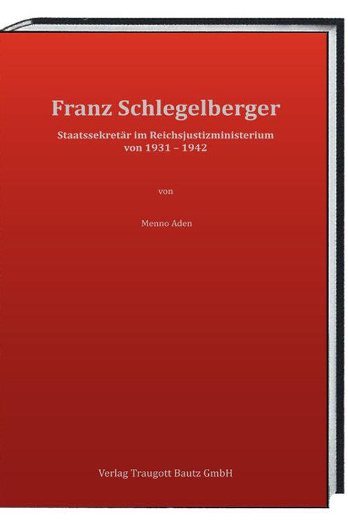 Menno Aden Franz Schlegelberger Staatssekretär im Reichsjustizministerium