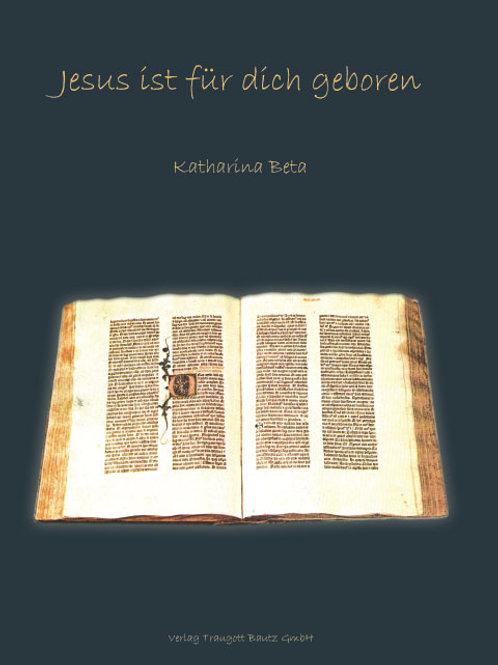 Katharina Beta - Jesus ist für dich geboren
