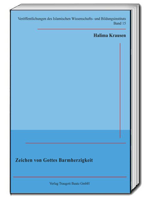 Halima Krausen - Zeichen von Gottes Barmherzigkeit