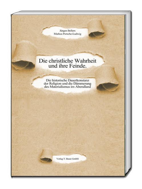 Jürgen Bellers, Markus Porsche-Ludwig Die christliche Wahrheit und ihre Feinde