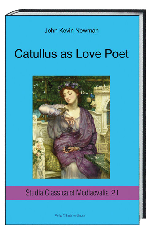 John Kevin Newman - Catullus as Love Poet