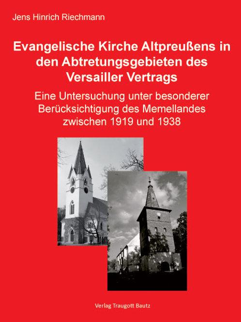 Die Evangelische Kirche Altpreußens in den Abtretungsgebieten des Versailler Ver