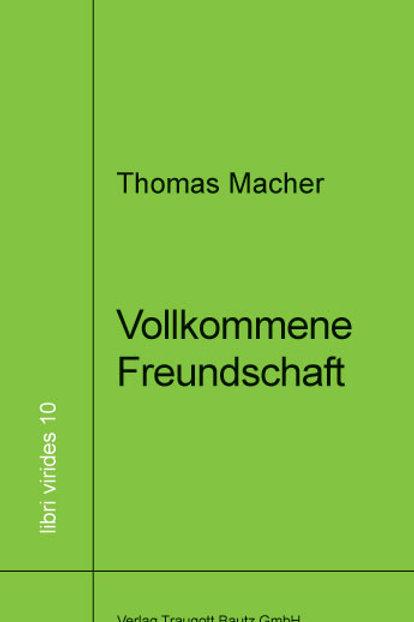 Thomas Macher - Vollkommene Freundschaft