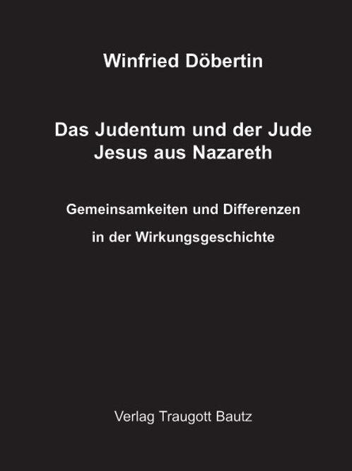Das Judentum und der Jude Jesus aus Nazareth