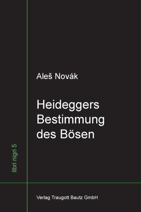 Aleš Novák - Heideggers Bestimmung des Bösen