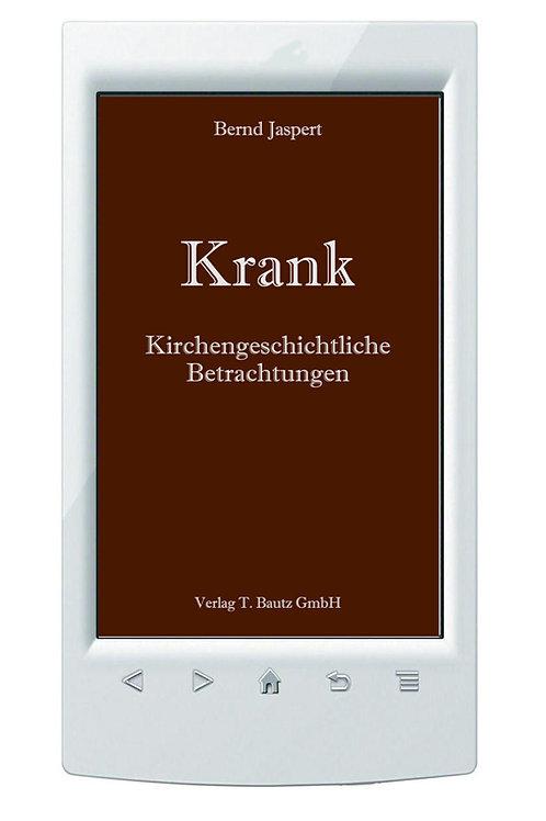 E-Book Bernd Jaspert Krank - Kirchengeschichtliche Betrachtungen