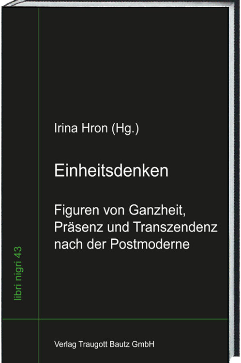 Irina Hron (Hg.) unter Mitarbeit von Alena E. Lyons - Einheitsdenken