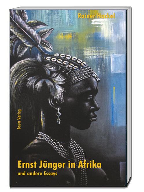 Rainer Hackel - Ernst Jünger in Afrika und andere Essays