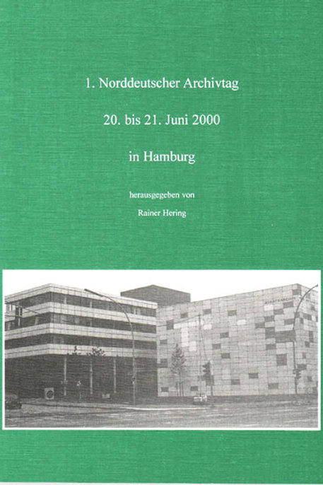Norddeutscher Archivtag (1.) 20. bis 21. Juni 2000 in Hamburg
