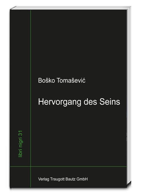 Boško Tomašević - Hervorgang des Seins