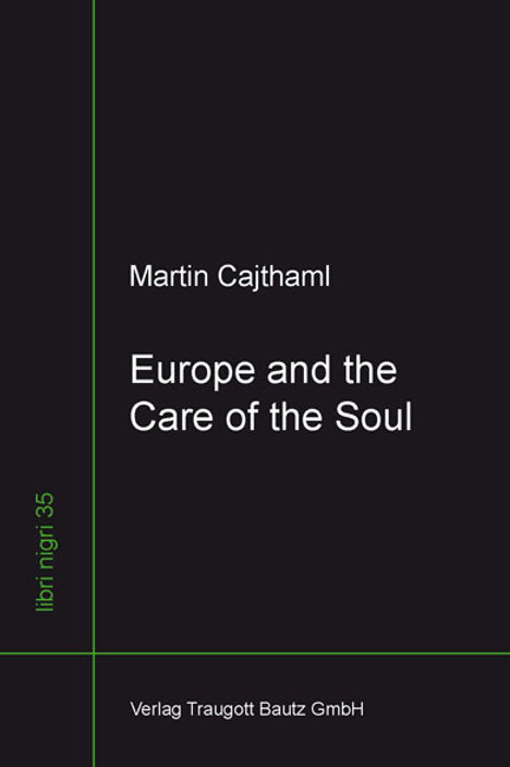 Martin Cajthaml - Europe and the Care of the Soul