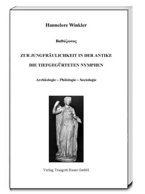 Hannelore Winkler - Zur Jungfräulichkeit in der Antike