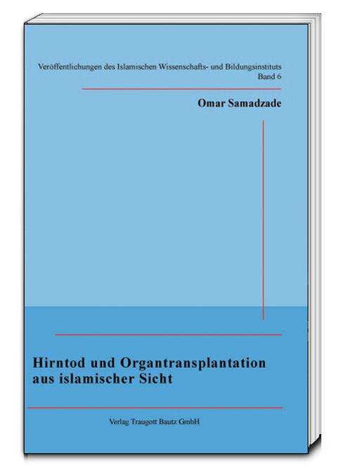 Hirntod und Organtransplantation aus islamischer Sicht