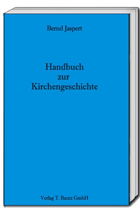 Bernd Jaspert - Handbuch zur Kirchengeschichte