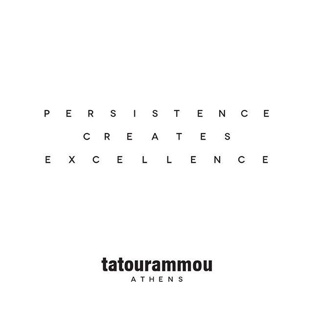_Persistence creates Excellence_ tatourammou