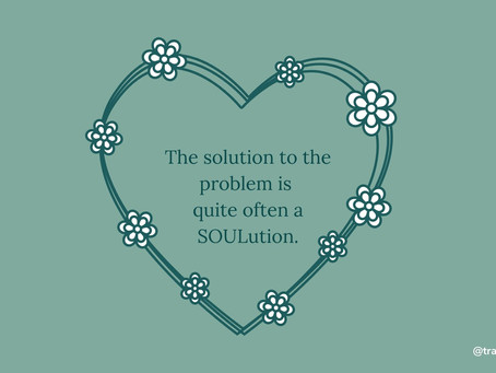 The solution is often a soul-ution.