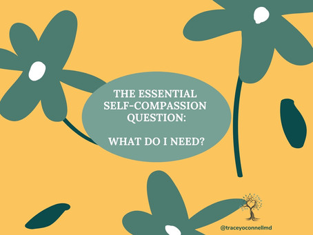 The essential self-compassion question: What do I need?