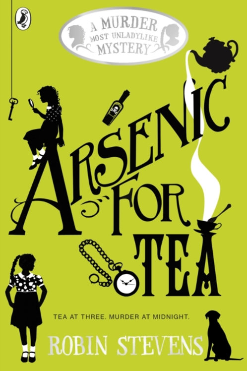 Arsenic For Tea : A Murder Most Unladylike Mystery