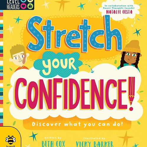 Stretch Your Confidence! : Discover What You Can Do!