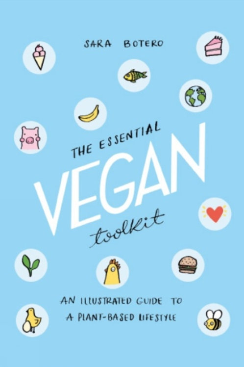 The Essential Vegan Toolkit : An Illustrated Guide to a Plant Based Lifestyle
