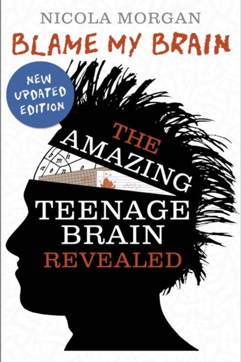 Blame My Brain : the Amazing Teenage Brain Revealed