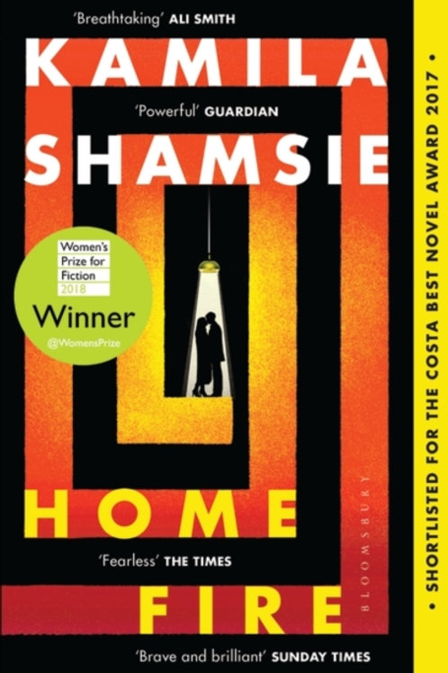 Home Fire : WINNER OF THE WOMEN'S PRIZE FOR FICTION 2018