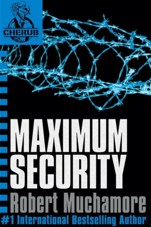 CHERUB: Maximum Security : Book 3