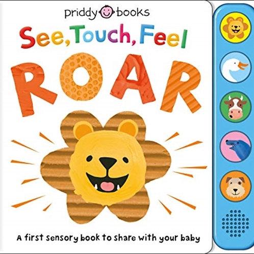 See, Touch, Feel Roar