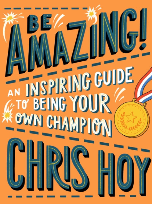 Be Amazing! An inspiring guide to being your own champion