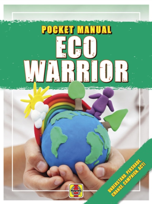 Eco Warrior : Understand, Persuade, Change, Campaign, Act!